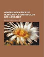 Bemerkungen Uber Die Romische Volkswirtschaft Der Konigozeit af Bernhard B. Chsensch Tz, Bernhard Buchsenschutz