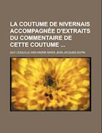 La Coutume de Nivernais Accompagnee D'Extraits Du Commentaire de Cette Coutume af Guy Coquille