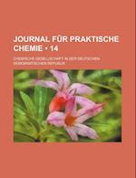 Journal Fur Praktische Chemie (14) af Otto Linne Erdmann, Chemische Gesellschaft in Republik