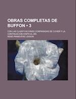 Obras Completas de Buffon (3); Con Las Clasificaciones Comparadas de Cuvier y La Continuacion Hasta El Dia af Rene-Primevere Lesson, Ren -Primev Re Lesson