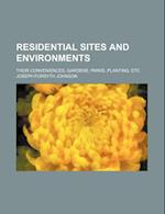 Residential Sites and Environments; Their Conveniences, Gardens, Parks, Planting, Etc af Joseph Forsyth Johnson