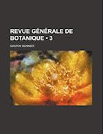 Revue Generale de Botanique (3) af Gaston Bonnier