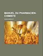 Manuel Du Pharmacien-Chimiste af Simon Morelot