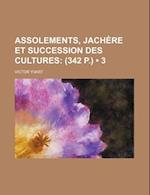 Assolements, Jachere Et Succession Des Cultures (3); (342 P.) af Victor Yvart