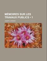 Memoires Sur Les Travaux Publics (1) af Joseph Cordier