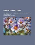 Revista de Cuba (10); Periodico Mensual de Ciencias, Derecho, Literatura y Bellas Artes af Jos Antonio Cortina, Jose Antonio Cortina
