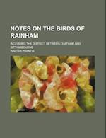 Notes on the Birds of Rainham; Including the District Between Chatham and Sittingbourne af Walter Prentis