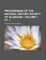Proceedings of the Natural History Society of Glasgow (Volume 1, PT. 1) af Natural History Society