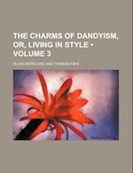 The Charms of Dandyism, Or, Living in Style (Volume 3) af Olivia Moreland
