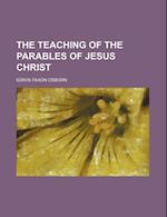 The Teaching of the Parables of Jesus Christ af Edwin Faxon Osborn