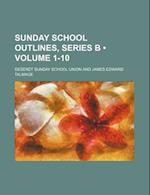 Sunday School Outlines, Series B (Volume 1-10) af Deseret Sunday School Union