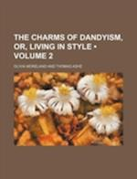 The Charms of Dandyism, Or, Living in Style (Volume 2) af Olivia Moreland