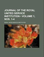 Journal of the Royal United Service Institution (Volume 1, Nos. 1-4) af Royal United Service Institution