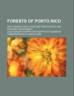 Forests of Porto Rico; Past, Present, and Future and Their Physical and Economic Environment af Louis Sutliffe Murphy