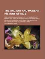 The Ancient and Modern History of Nice; Comprehending an Account of the Foundation of Marseilles with an Introduction, Containing Hints of Advice to I af John Bunnell Davis