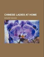 Chinese Ladies at Home af Margaret MacLean