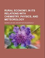 Rural Economy, in Its Relations with Chemistry, Physics, and Meteorology af George Law