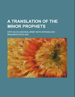 A Translation of the Minor Prophets; With an Occasional Brief Note Introduced af Benjamin Douglass