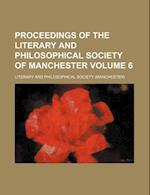 Proceedings of the Literary and Philosophical Society of Manchester Volume 6 af Literary And Philosophical Society