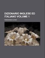 Dizionario Inglese Ed Italiano Volume 1 af Ferdinando Altieri