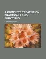 A Complete Treatise on Practical Land-Surveying af A. Nesbit