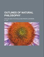 Outlines of Natural Philosophy; For the Use of Schools and Private Learners af C. List
