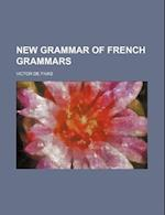 New Grammar of French Grammars af Victor De Fivas