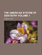 The American System of Dentistry Volume 1 af Wilbur F. Litch