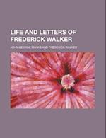 Life and Letters of Frederick Walker af John George Marks