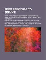 From Servitude to Service; Being the Old South Lectures on the History and Work of Southern Institutions for the Education of the Negro af Robert Curtis Ogden