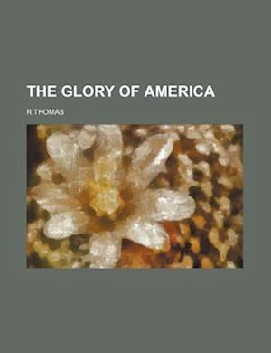 Bog, paperback The Glory of America af R. Thomas
