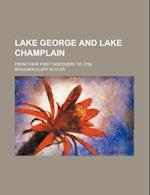Lake George and Lake Champlain; From Their First Discovery to 1759 af Benjamin Clapp Butler