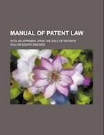 Manual of Patent Law; With an Appendix Upon the Sale of Patents af William Edgar Simonds