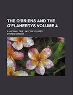 The O'Briens and the O'Flahertys; A National Tale in Four Volumes Volume 4