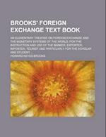 Brooks' Foreign Exchange Text Book; An Elementary Treatise on Foreign Exchange and the Monetary Systems of the World, for the Instruction and Use of t af Howard Keyes Brooks
