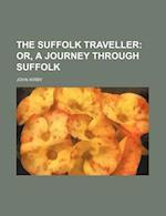 The Suffolk Traveller; Or, a Journey Through Suffolk af John Kirby