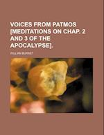 Voices from Patmos [Meditations on Chap. 2 and 3 of the Apocalypse] af William Burnet
