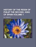 History of the Reign of Philip the Second, King of Spain Volume 1 af W. H. Prescott