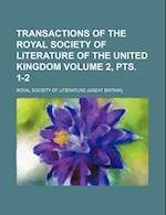 Transactions of the Royal Society of Literature of the United Kingdom Volume 2, Pts. 1-2