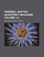 Freewill Baptist Quarterly Magazine Volume 1-2 af Free Will Baptists