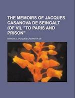 """The Memoirs of Jacques Casanova de Seingalt (of VI), """"To Paris and Prison"""" Volume II af Jacques Casanova de Seingalt"""