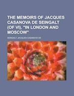 The Memoirs of Jacques Casanova de Seingalt (of VI), in London and Moscow Volume V af Jacques Casanova de Seingalt