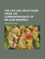 The Life and Selections from the Correspondence of William Whewell af Janet Mary Douglas