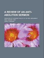 A Review of an Anti-Abolition Sermon; Preached at Pleasant Valley, N.Y. by REV. Benjamin F. Wile, August, 1838 af John H. Wiggins