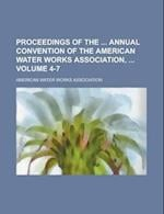 Proceedings of the Annual Convention of the American Water Works Association, Volume 4-7 af American Water Works Association
