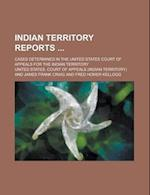 Indian Territory Reports; Cases Determined in the United States Court of Appeals for the Indian Territory af United States Court of Appeals