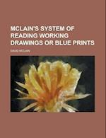 McLain's System of Reading Working Drawings or Blue Prints af David McLain
