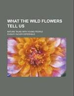 What the Wild Flowers Tell Us; Nature Talks with Young People af Dudley Oliver Osterheld