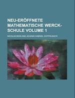 Neu-Eroffnete Mathematische Werck-Schule Volume 1 af Nicolas Bion