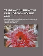 Trade and Currency in Early Oregon; A Study in the Commercial and Monetary History of the Pacific Northwest Volume 68-71 af James Henry Gilbert
